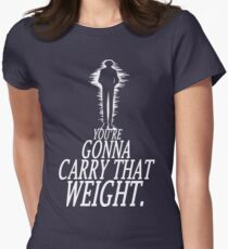 Gonna Carry That Weight - Bang Womens Fitted T-Shirt