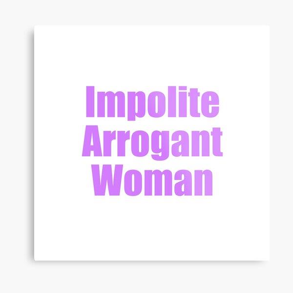 Impolite Arrogant Woman Metal Print
