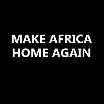 Make Africa Home Again by CarterCooper