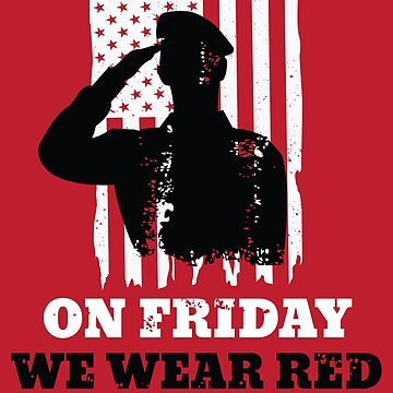 We Wear Red Friday American Flag Military by StudioMetzger