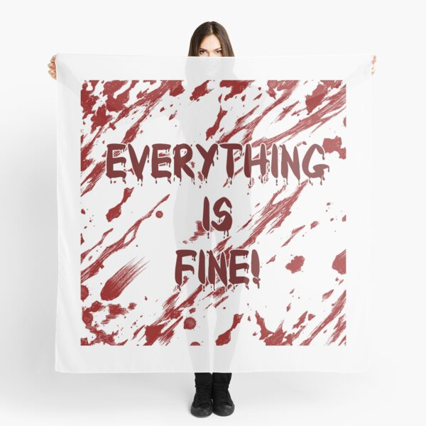Everything is Fine! Scarf