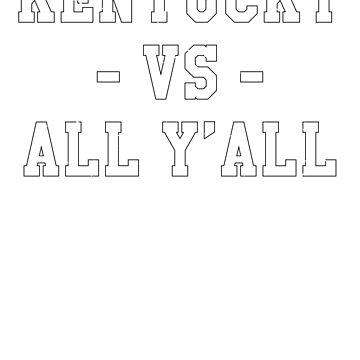 Kentucky VS All Y'all by TurboRights