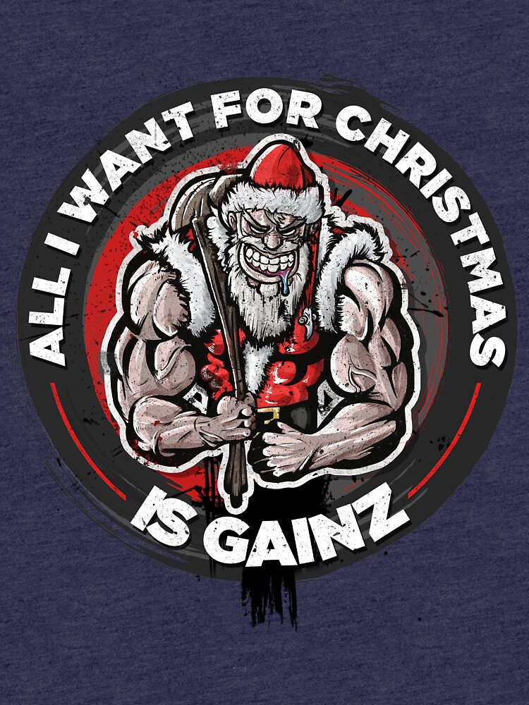 Tough Santa - All I want for Christmas is Gainz by wademcm