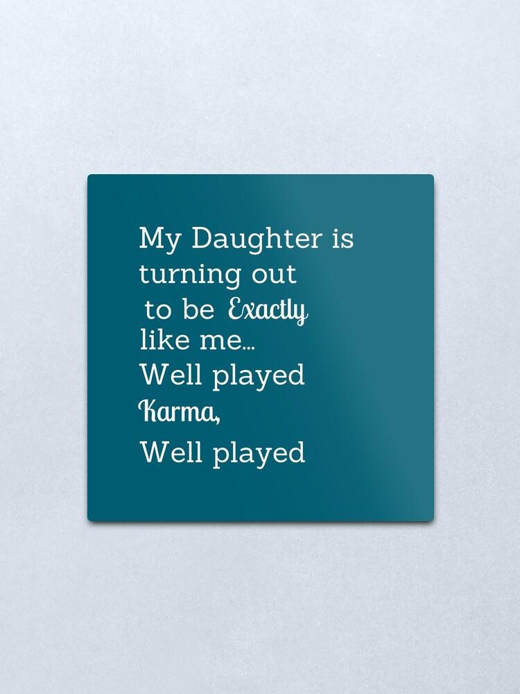 Alternate view of Well Played Karma  Metal Print