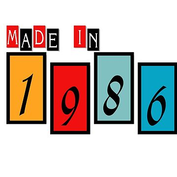 Made In 1986 by enhan