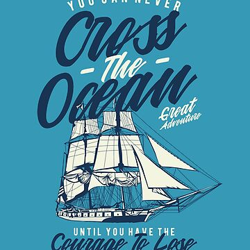 Vintage Classic Nautical Ship Inspirational T-shirt by drlayson