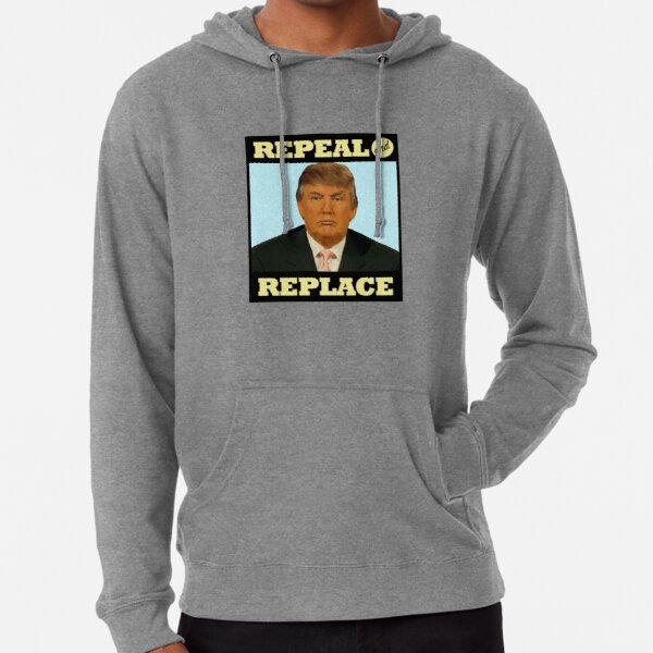 Repeal and Replace Lightweight Hoodie