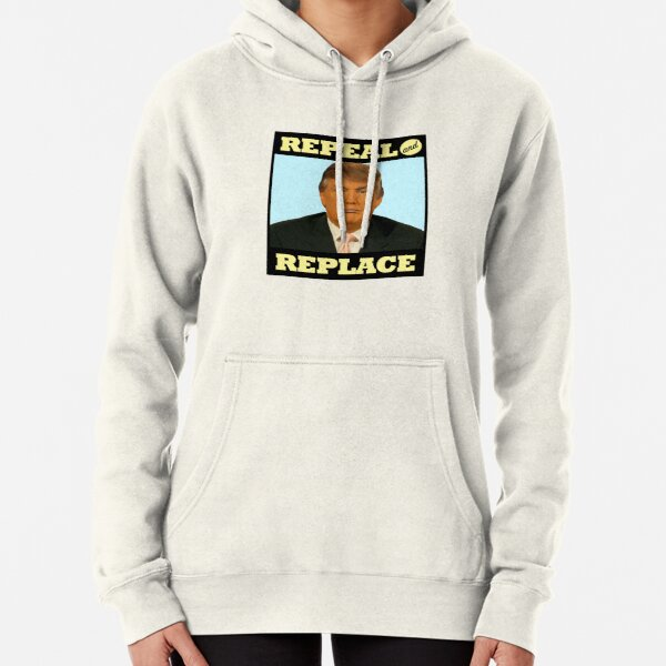 Repeal and Replace Pullover Hoodie