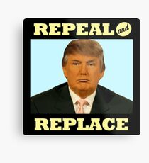 Repeal and Replace Metal Print