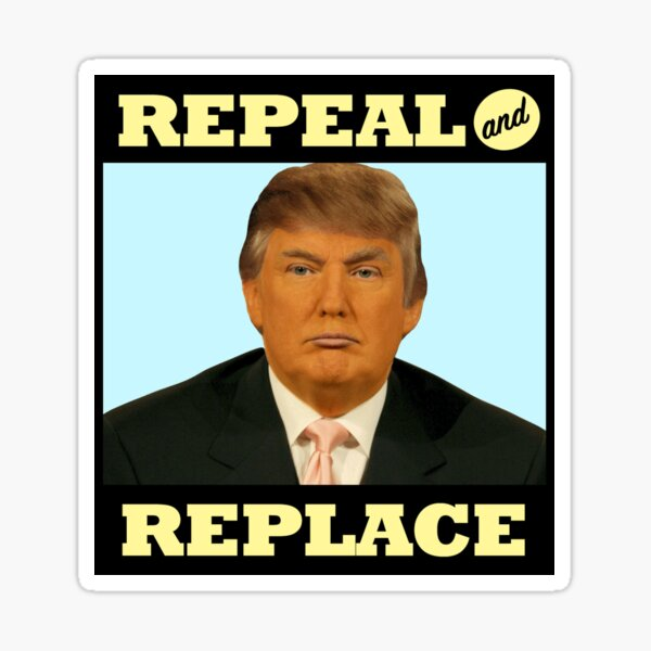 Repeal and Replace Sticker