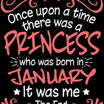 Once Upon A Time There Was A Princess Who Was Born In January by TheTaurus