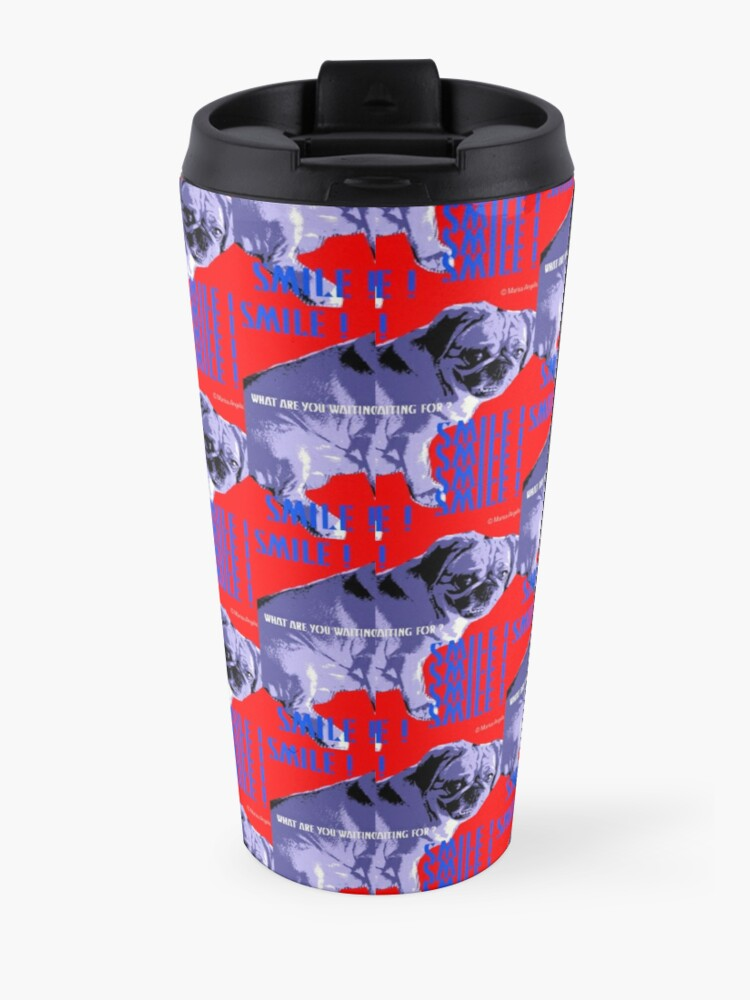 Alternate view of Smile - What Are You Waiting For? Pugalier Pug  Travel Mug