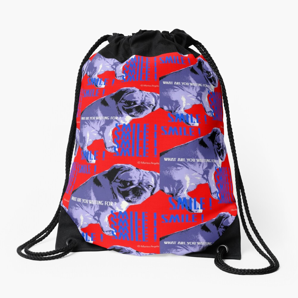 Smile - What Are You Waiting For? Pugalier Pug  Drawstring Bag