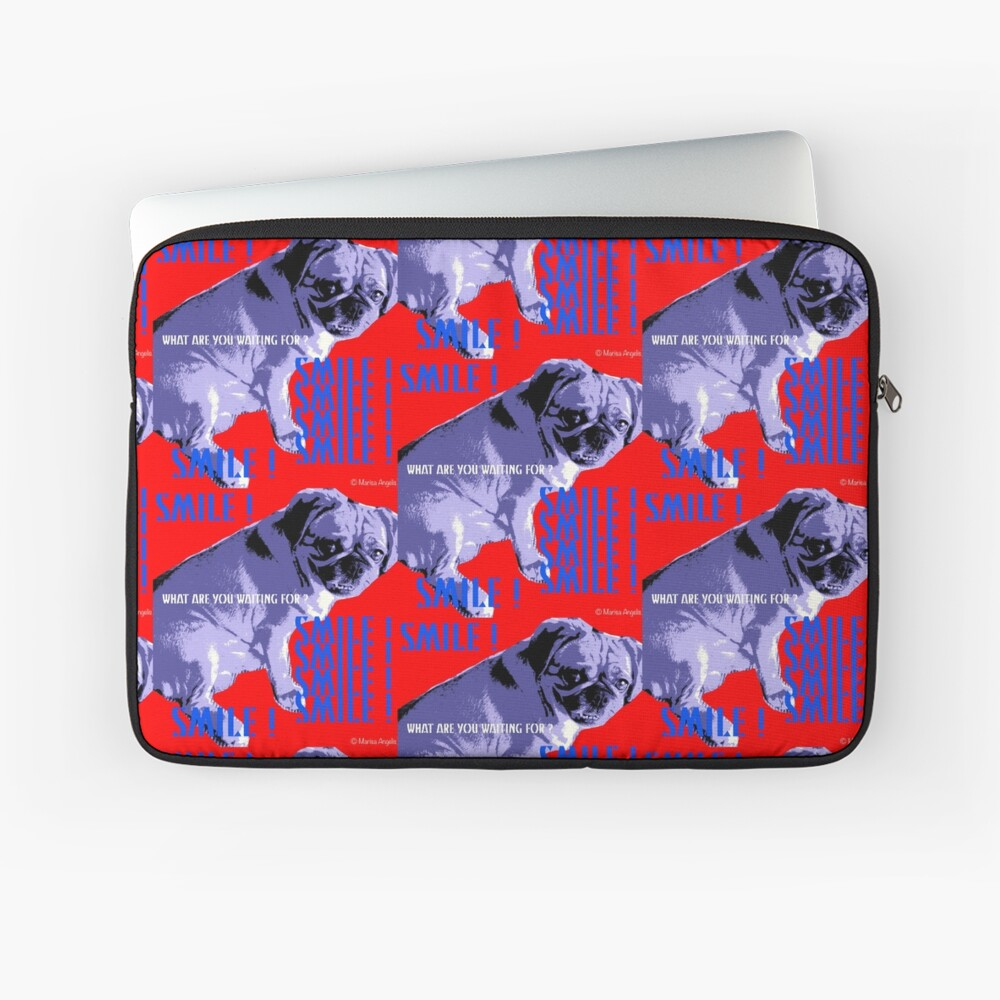 Smile - What Are You Waiting For? Pugalier Pug  Laptop Sleeve