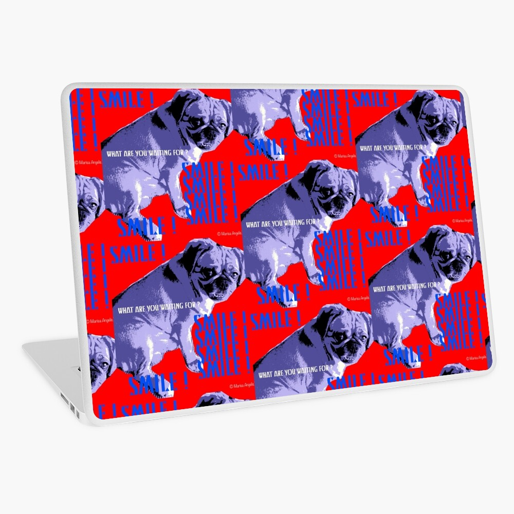 Smile - What Are You Waiting For? Pugalier Pug  Laptop Skin