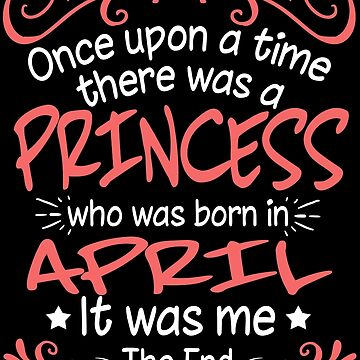 Once Upon A Time There Was A Princess Who Was Born In April by TheTaurus