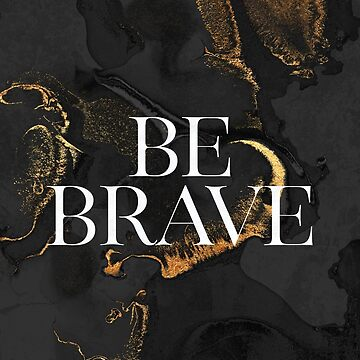 Be Brave by foto-ella