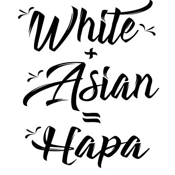 White + Asian = Hapa by birdeyes
