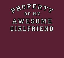 property of my awesome girlfriend Unisex T-Shirt