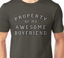 property of my awesome boyfriend Unisex T-Shirt