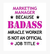 Marketing Manager Badass Funny Birthday Christmas Gift Photographic Print