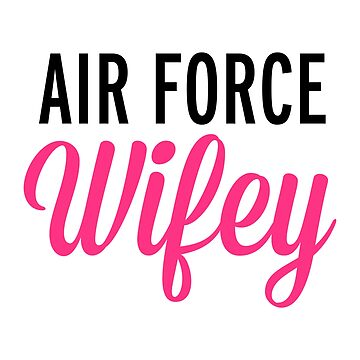 Air Force Wifey Quote by quarantine81