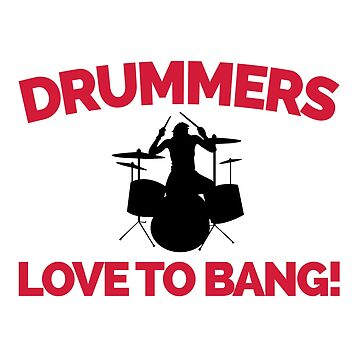 Drummers Love To Bang Music Quote by quarantine81