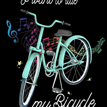 Want to ride my bicycle by LuciaS