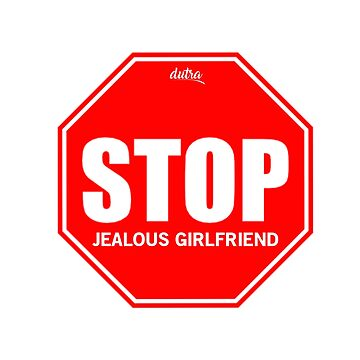 2465eaca Stop - Jealous Girlfriend by lucasdutra