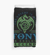 Legend T-shirt - Legend Shirt - Legend Tee - TONY An Endless Legend Duvet Cover