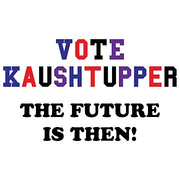 Vote Kaushtupper by attractivedecoy