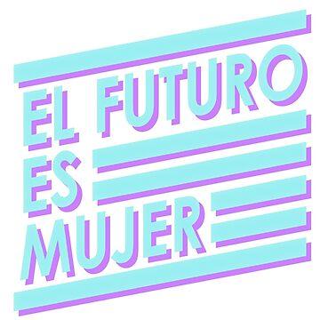 El Futuro es Mujer by ohmywonder