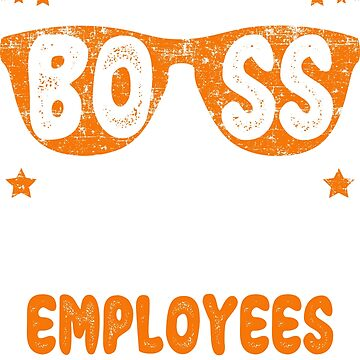I'm A Proud Boss Of Freaking Awesome Employees T Shirt Gift by BCreative4U