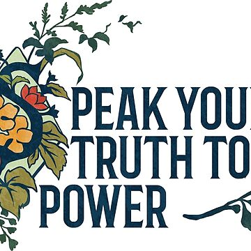 Speak Your Truth To Power by fabfeminist