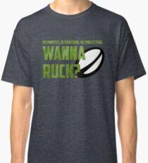 Wanna Ruck Classic T-Shirt