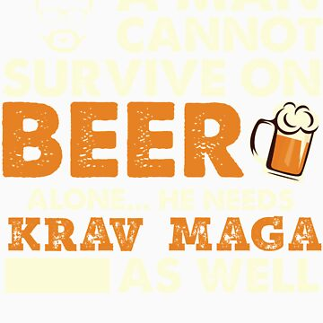 Man Cannot Survive On Beer Alone He Needs Krav Maga As Well by orangepieces