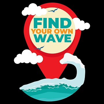 Surf - Find Your Own Wave Pin Icon - Gift Idea by vicoli-shirts