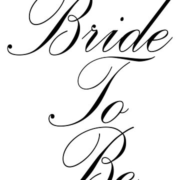 BRIDE TO BE by TOMSREDBUBBLE