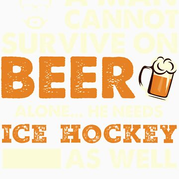 A Man Cannot Survive On Beer Alone He Needs Ice Hockey As Well by orangepieces