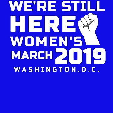 2019 Womens March Shirt and Gifts Womens Rights March  by hustlagirl