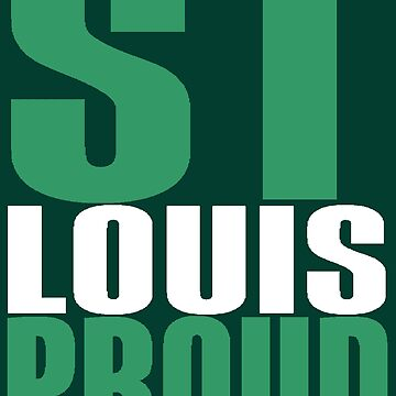 ST LOUIS PROUD by IMPACTEES