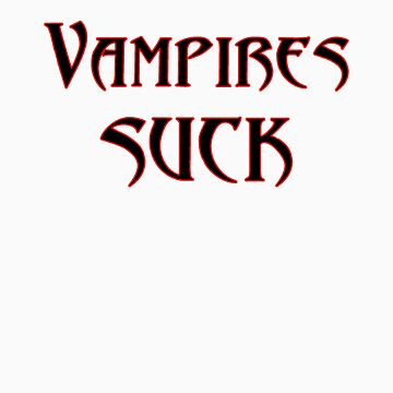 Vampires suck by visualvortex