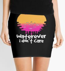 Waterever I don't care Mini Skirt