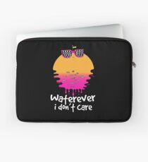 Waterever I don't care Laptop Sleeve