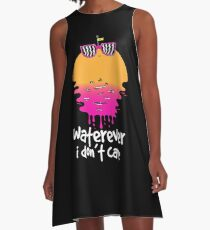 Waterever I don't care A-Line Dress