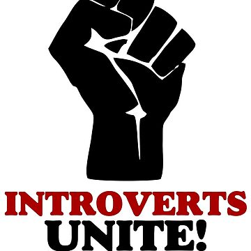Introverts Unite by twgcrazy