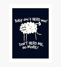Don't Herd Me Art Print