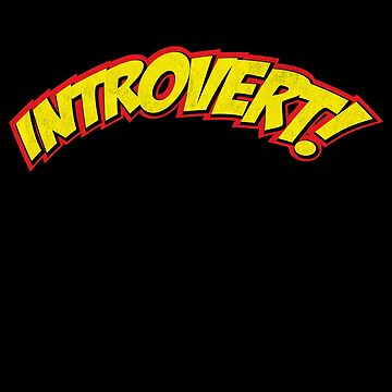 Introvert. Paradox, Unsure, Funny. by gorillamerch