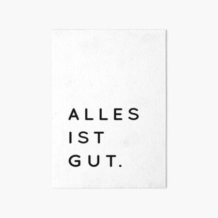 Alles ist Gut | Typography Minimalist Version Art Board Print