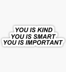 You Is Kind Sticker